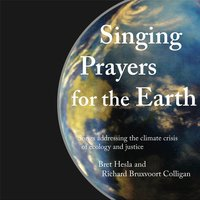 Singing Prayers for the Earth — Bret Hesla & Richard Bruxvoort Colligan