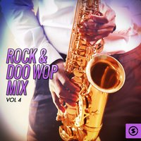 Rock & Doo Wop Mix, Vol. 4 — сборник