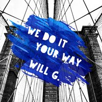 We Do It Your Way — Will G.
