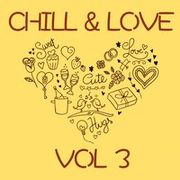 Chill & Love, Vol. 3 — сборник