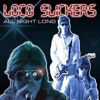All Night Long — Loco Slickers