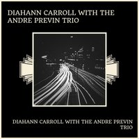 Diahann Carroll With The Andre Previn Trio — Diahann Carroll With The Andre Previn Trio