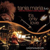 It's Only Love — Tania Maria, Tania Maria & Hr Bigband, Tania Maria, Tania Maria & Hr Bigband