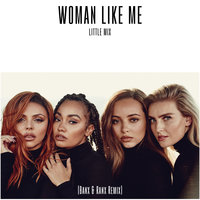 Woman Like Me — Little Mix