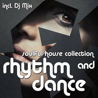 Rhythm & Dance - Soulful House Collection — сборник