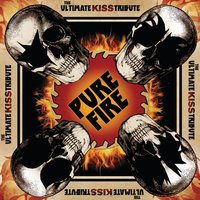 Pure Fire - the Ultimate Kiss Tribute — сборник