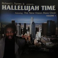 Hallelujah Time, Vol. 1 — Richard L. Turner, Jr.
