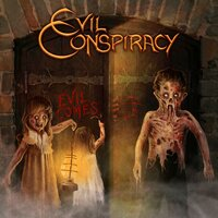 Evil Comes — Evil Conspiracy