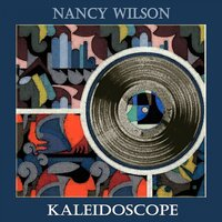 Kaleidoscope — Nancy Wilson