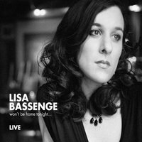 Won't Be Home Tonight... — Lisa Bassenge, Lisa Bassenge & Lisa Bassenge
