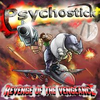 IV: Revenge of the Vengeance — Psychostick