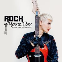 Rock Your Day: Motivational Guitar Music — сборник