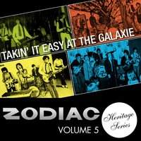 Zodiac Heritage Series, Vol. 5: Takin' It Easy at the Galaxie — сборник