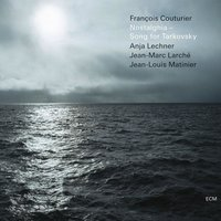 Nostalghia - Song for Tarkovsky — Francois Couturier, Anja Lechner, Jean-Marc Larché, Jean-Louis Matinier