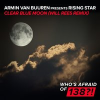 Clear Blue Moon — Armin van Buuren, Rising Star
