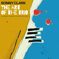 The Art of the Trio — Sonny Clark