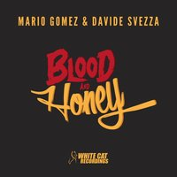 Blood and Honey — Mario Gomez, Davide Svezza