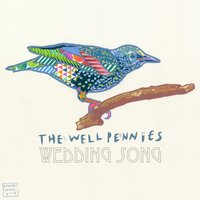 Wedding Song — The Well Pennies