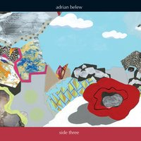Side Three — Adrian Belew