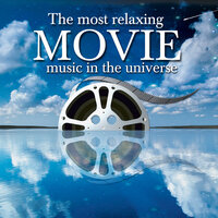 Most Relaxing MOVIE Music in the Universe — сборник