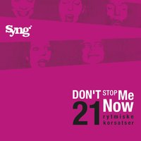 Don't Stop Me Now — Syng