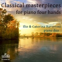 Classical Masterpieces for Piano Four Hands — Caterina Barontini, Ilio Barontini