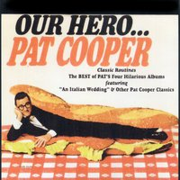 Our Hero... The Best of Pat Cooper's Four Hilarious Albums — Pat Cooper