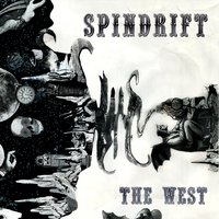 The West — Spindrift