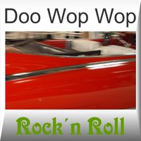 Doo Wop Wop - Rock'n Roll — Various Rock´n Roll