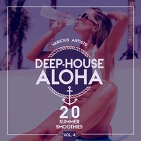 Deep-House Aloha, Vol. 4 (20 Summer Smoothies) — сборник