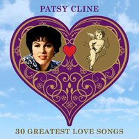 30 Greatest Love Songs — Patsy Cline