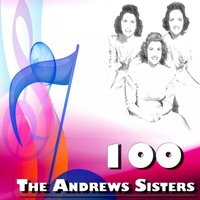 100 the Andrews Sisters — The Andrews Sisters