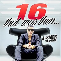 16 That Was Then — J-Starr The Prince
