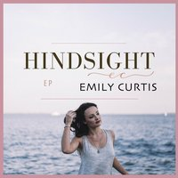 Hindsight EP — Emily Curtis