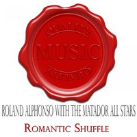 Romantic Shuffle - Quality Music — Roland Alphonso With The Matador All Stars