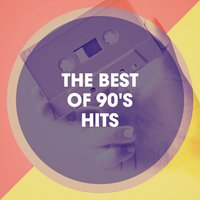 The Best of 90's Hits — Generation 90, 90s Forever, 90s Unforgettable Hits