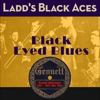 Black Eyed Blues — Ladd´s Black Aces