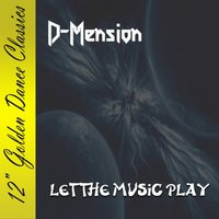 Let the Music Play — D-Mension