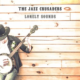 Lonely Sounds — The Jazz Crusaders