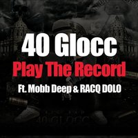 Play The Record - Single — 40 Glocc