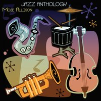 Jazz Anthology — Mose Allison