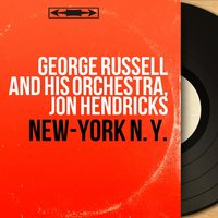 New-York N. Y. — George Russell and His Orchestra, Jon Hendricks