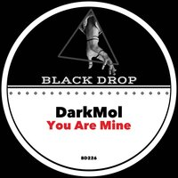 You Are Mine EP — DarkMol