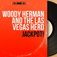 Jackpot! — Woody Herman and the Las Vegas Herd