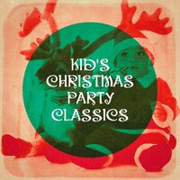 Kid's Christmas Party Classics — Christmas Carols For Children, Kids - Children, Songs for Kids, Георг Фридрих Гендель