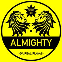 Almighty — Da Real Playaz