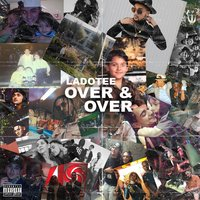 Over & Over — Ladotee