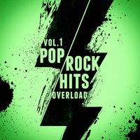 Pop-Rock Hits Overload, Vol. 1 — Indie Rock All-Stars, Indie Rock Music, Indie Rock Radio, Indie Rock All-Stars, Indie Rock Music, Indie Rock Radio