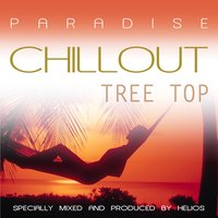 Paradise Chillout - Tree Top — Helios