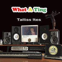 What a Ting — Talliss Ites